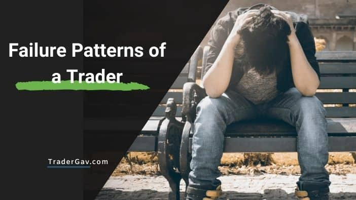Failure Patterns of a trader