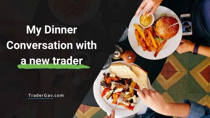 Dinner conversation with a new trader