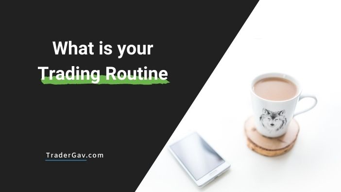 what is your trading routine